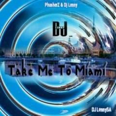 DJ Lenny SA - Take Me To Miami (Main Mix)